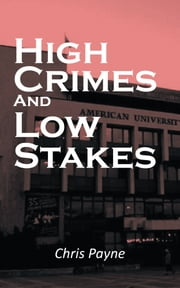 High Crimes And Low Stakes ebook by Chris Payne