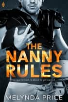 The Nanny Rules ebook by Melynda Price