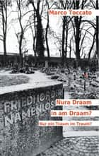 Nura Draam in am Draam? - Nur ein Traum im Traum? eBook by Marco Toccato