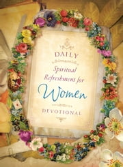 Daily Spiritual Refreshment for Women Devotional ebook by Compiled by Barbour Staff