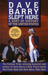 Dave Barry Slept Here - A Sort of History of the United States ebook by Dave Barry