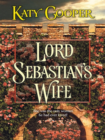 Lord Sebastian's Wife ebook by Katy Cooper