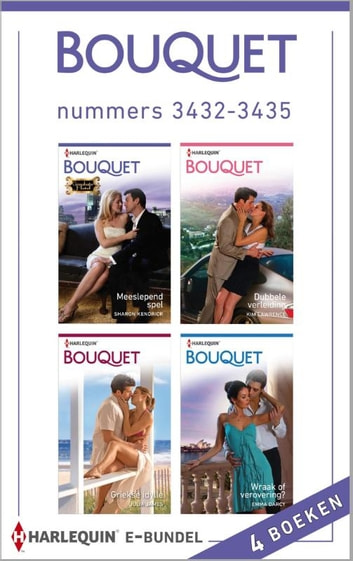 Bouquet e-bundel nummers 3432-3435 (4-in-1) - Meeslepend spel ; Dubbele verleiding ; Griekse idylle ; Wraak of verovering? ebook by Sharon Kendrick,Kim Lawrence,Julia James,Emma Darcy