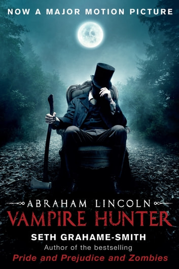 Abraham Lincoln Vampire Hunter eBook by Seth Grahame-Smith