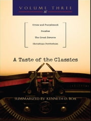 A Taste of the Classics - Volume 3 - Crime & Punishment, PensÇes, The Great Divorce & Christian Perfection ebook by Kenneth Boa