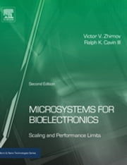 Microsystems for Bioelectronics - Scaling and Performance Limits ebook by Victor V. Zhirnov,Ralph K. Cavin III