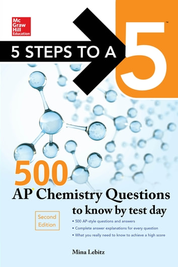 5 Steps to a 5 500 AP Chemistry Questions to Know by Test Day, 2nd edition ebook by Mina Lebitz