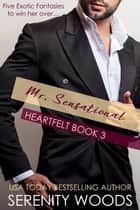 Mr. Sensational - Heartfelt, #3 ebook by Serenity Woods