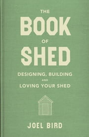 The Book of Shed ebook by Joel Bird