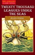 Twenty Thousand Leagues Under the Seas ebook by