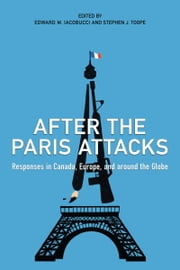 After the Paris Attacks - Responses in Canada, Europe, and Around the Globe ebook by Edward M. Iacobucci,Stephen J. Toope