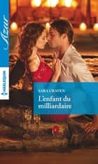 L'enfant du milliardaire ebook by Sara Craven