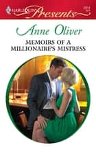 Memoirs of a Millionaire's Mistress ebook by Anne Oliver