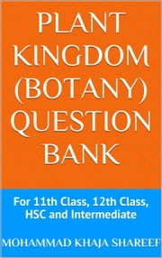 Plant Kingdom (Botany) Question Bank ebook by Mohmmad Khaja Shareef