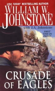 Crusade of Eagles ebook by J.A. Johnstone, William W. Johnstone
