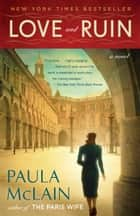 Love and Ruin - A Novel ekitaplar by Paula McLain
