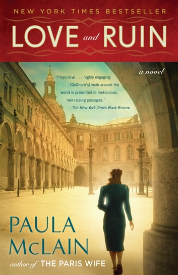 Love and Ruin - A Novel ebook by Paula McLain