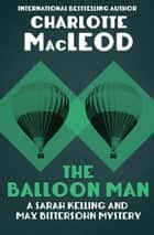 The Balloon Man ebook by Charlotte MacLeod