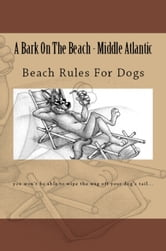A Bark On The Beach-Middle Atlantic ebook by Doug Gelbert