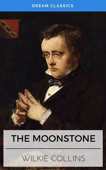 The Moonstone (Dream Classics) ebook by Wilkie Collins,Dream Classics
