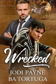 Wrecked ebook by Jodi Payne, BA Tortuga