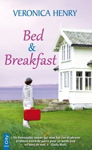 Bed & Breakfast ebook by Veronica Henry
