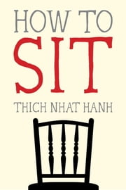 How to Sit ebook by Thich Nhat Hanh,Jason DeAntonis