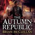 The Autumn Republic audiobook by Brian McClellan, Christian Rodska