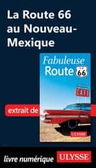 La Route 66 au Nouveau-Mexique ebook by Collectif Ulysse