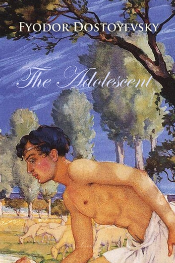 The Adolescent ebook by Fyodor Dostoyevsky