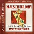 Klaus-Dieter John - Hope in the Land of the Incas audiobook by