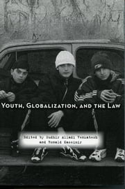 Youth, Globalization, and the Law ebook by Sudhir Alladi Venkatesh, Ronald Kassimir