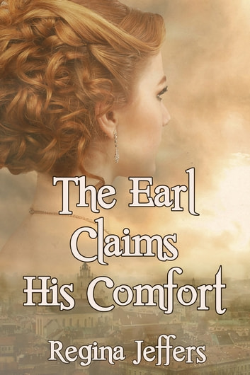 The Earl Claims His Comfort ebook by Regina Jeffers
