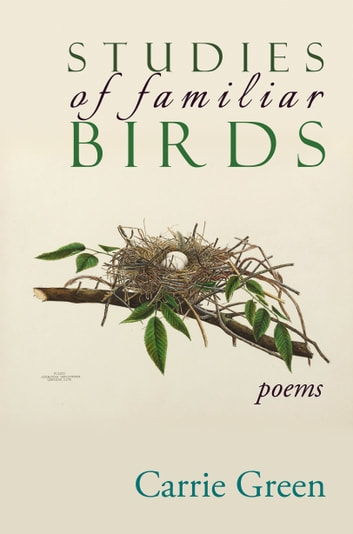 Studies of Familiar Birds - Poems ebook by Carrie Green