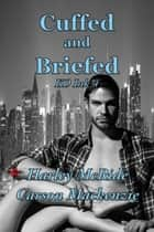 Cuffed and Briefed ebook by Carson Mackenzie, Harley McRide