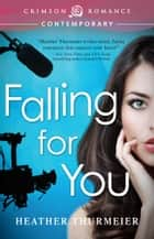Falling for You ebook by Heather Thurmeier
