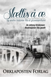 Slettis å æ ..... ebook by Johnny Kristensen