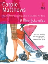 A Minor Indiscretion ebook by Carole Matthews