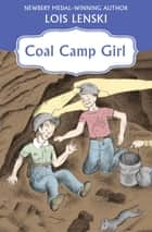 Coal Camp Girl ebook by Lois Lenski