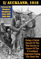 2/ Auckland, 1918; ebook by Colonel Sir Stephen Shepherd Allen KBE CMG DSO