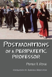 Postmonitions of a Peripatetic Professor ebook by Peter Rose