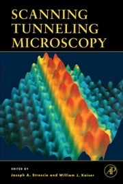 Scanning Tunneling Microscopy ebook by Stroscio, Joseph A.