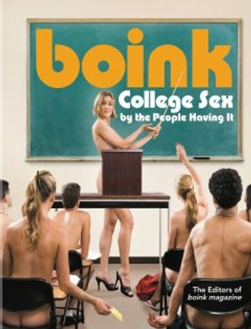Boink - College Sex by the People Having It ebook by Christopher Anderson