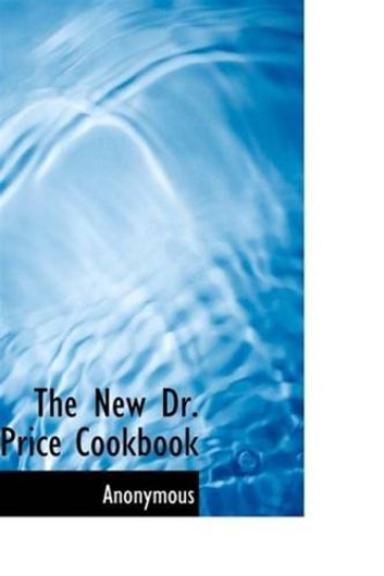 The New Dr. Price Cookbook ebook by Anonymous