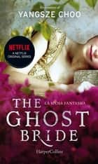 The ghost bride. La sposa fantasma. ebook by Yangsze Choo