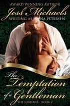 The Temptation of a Gentleman - The Jordans, #2 ebook by Jess Michaels, Jenna Petersen