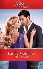 Only Lover ebook by Carole Mortimer