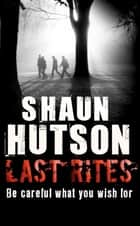 Last Rites ebook by Shaun Hutson
