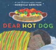 Dear Hot Dog ebook by Mordicai Gerstein