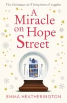 A Miracle on Hope Street: The most heartwarming Christmas romance of the year! ebook by